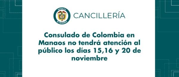 El Consulado de Colombia en Manaos no tendrá atención al público los días 15,16 y 20 de noviembre de 2018